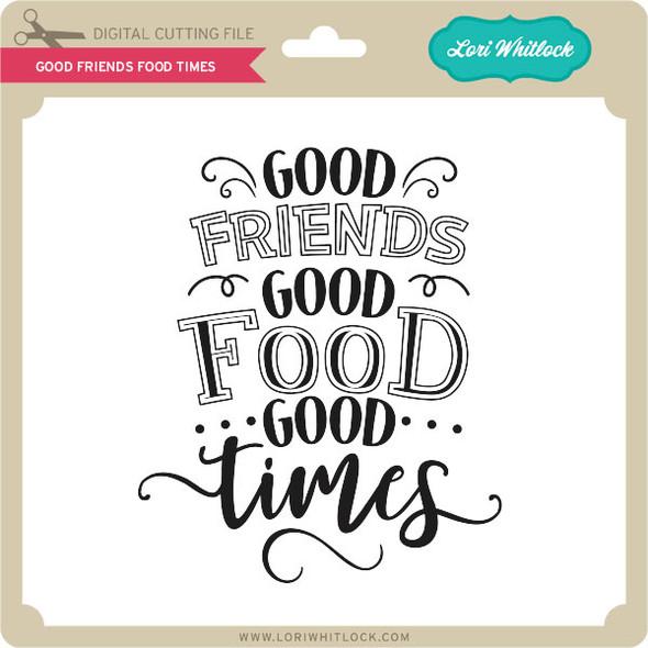 Good Friends Food Times