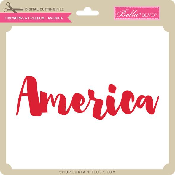 Fireworks & Freedom - America