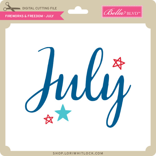 Fireworks & Freedom - July