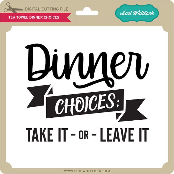 Tea Towel Dinner Choices