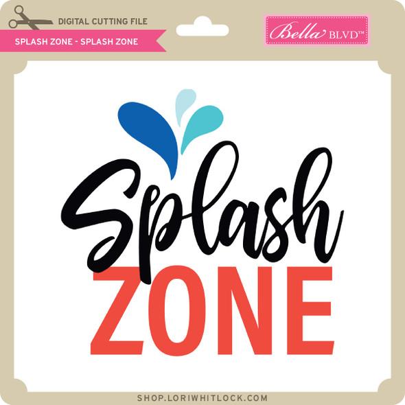 Splash Zone - Splash Zone