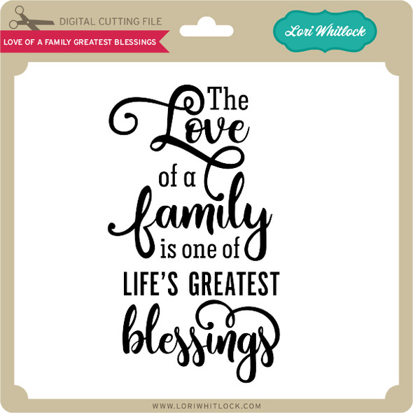 Love Of A Family Greatest Blessings