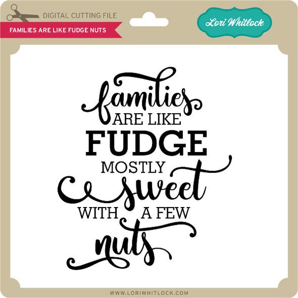 Families are Like Fudge Nuts