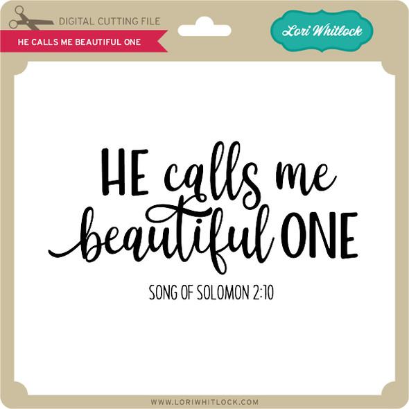 He Calls Me Beautiful One