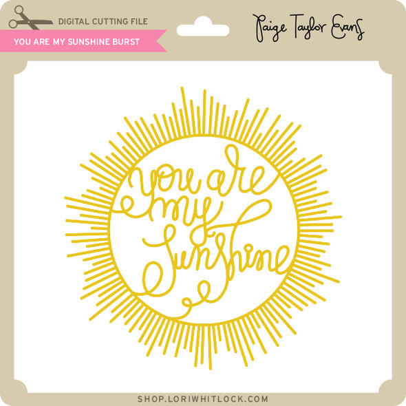 You Are My Sunshine Burst