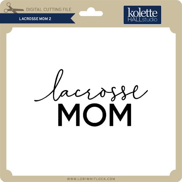 Lacrosse Mom 2