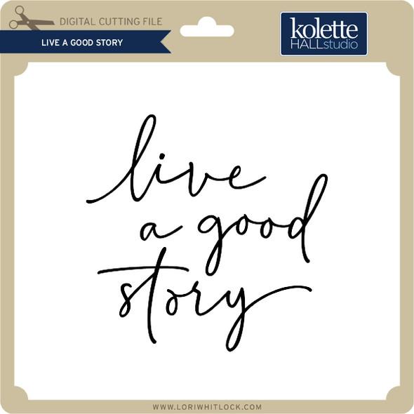 Live a Good Story