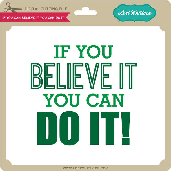 If You Believe It You Can Do It