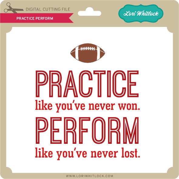 Practice Perform