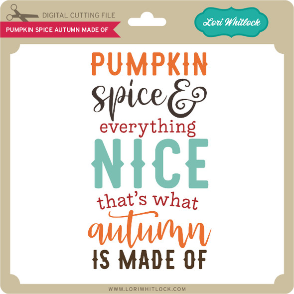 Pumpkin Spice Autumn Made of