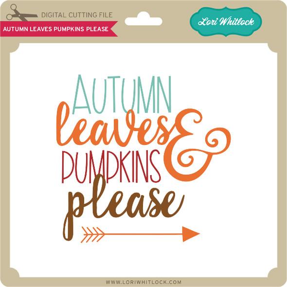 Autumn Leaves Pumpkins Please 2