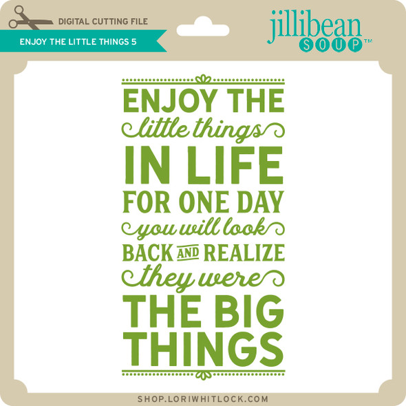 Enjoy the Little Things 5
