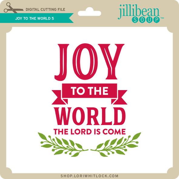 Joy to the World 5