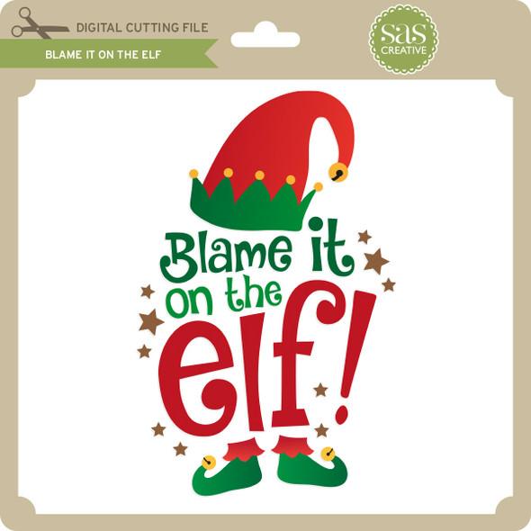 Blame it on the Elf