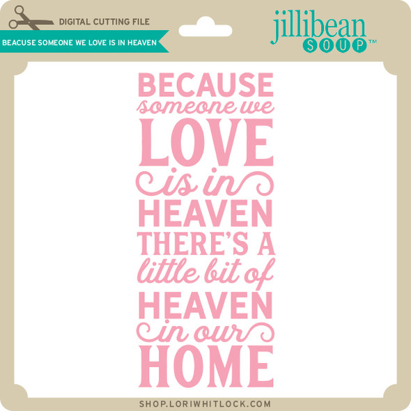 Because Someone We Love is in Heaven 2