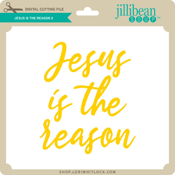 Jesus is the Reason 2
