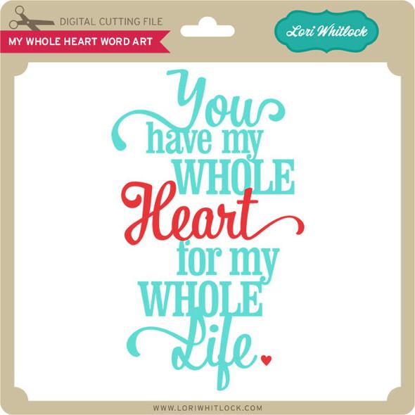 My Whole Heart Word Art
