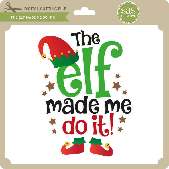 The Elf Made Me Do It 3