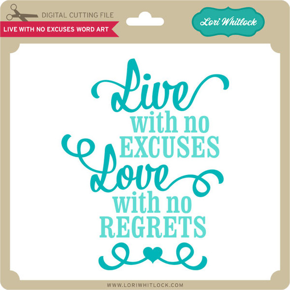 Live With No Excuses Word Art