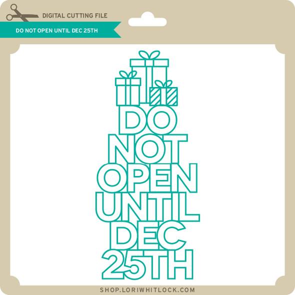 Do Not Open Until Dec 25th