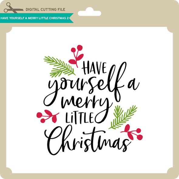 Have Yourself a Merry Little Christmas 2