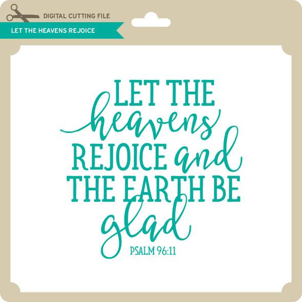 Let the Heavens Rejoice