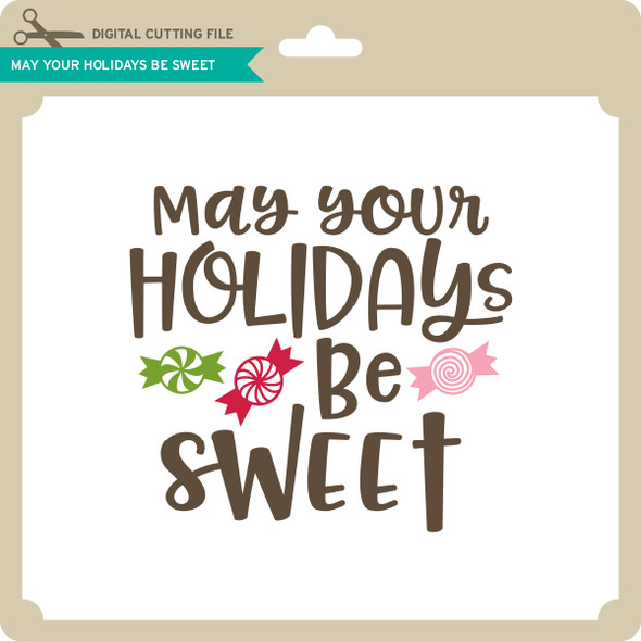 May Your Holidays Be Sweet