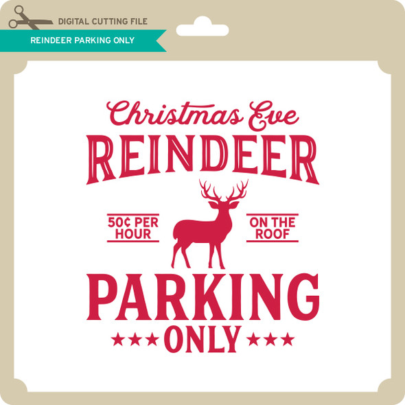 Reindeer Parking Only