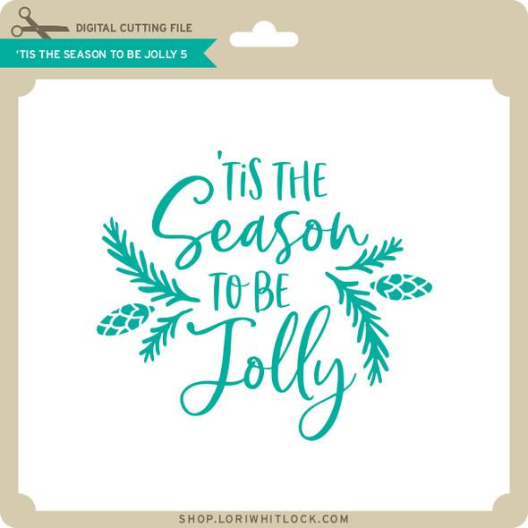 Tis the Season to Be Jolly 5