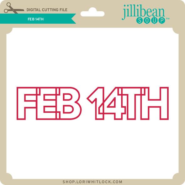 Feb 14th