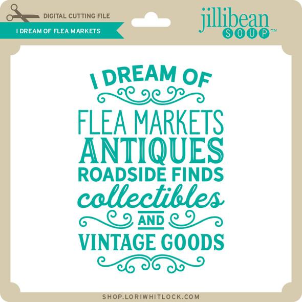 I Dream of Flea Markets