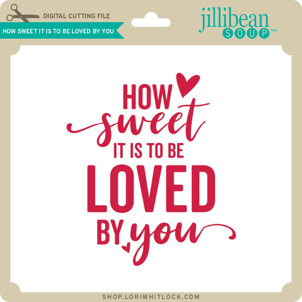 How Sweet it is to be Loved By You