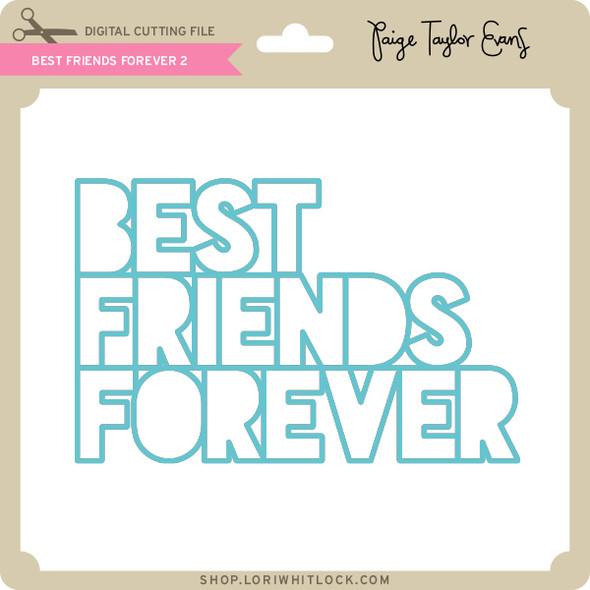 Best Friends Forever 2