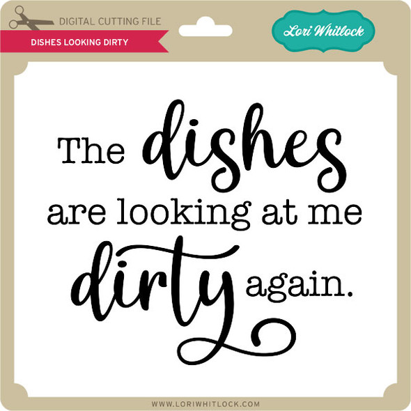 Dishes Looking Dirty