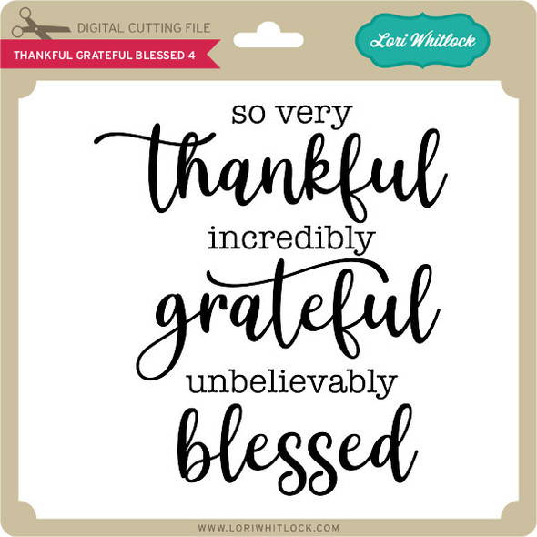 So Thankful Grateful Blessed