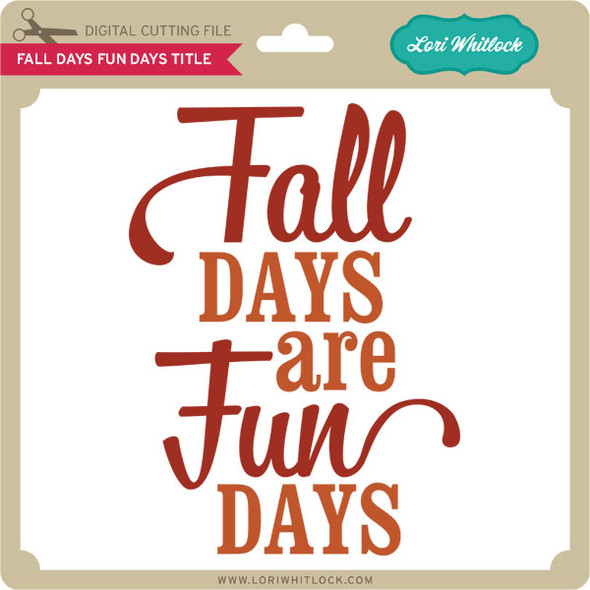 Fall Days Fun Days Title