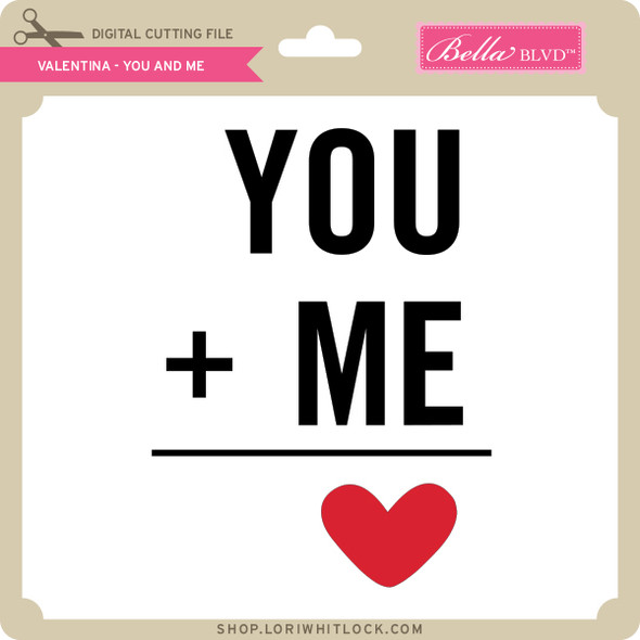 Valentina You and Me