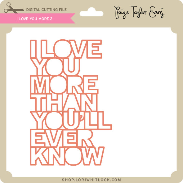I Love You More 2