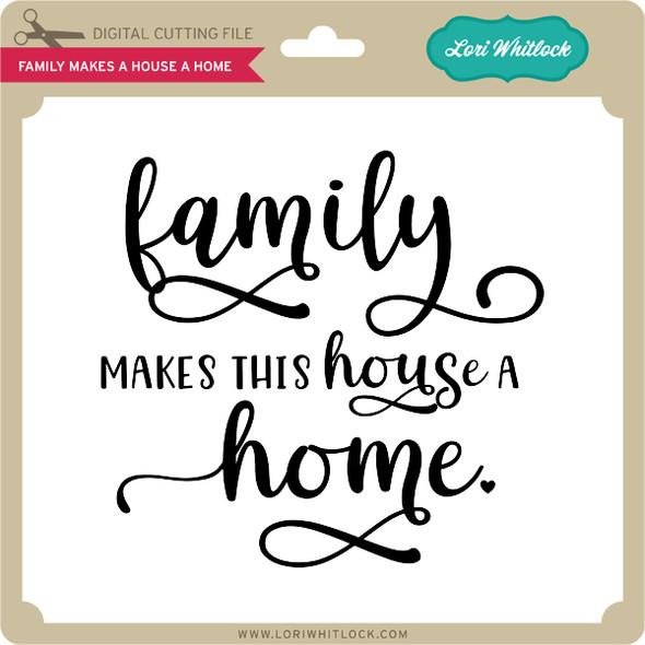 Family Makes a House a Home