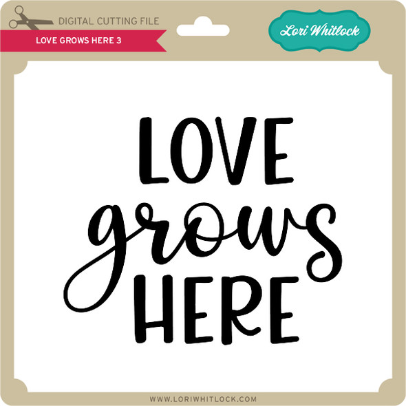 Love Grows Here 3