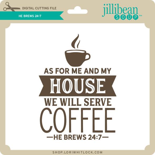 He Brews 24:7