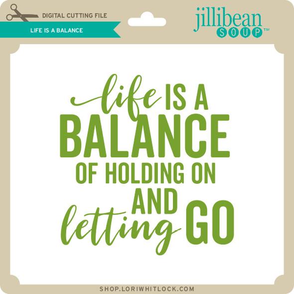 Life is a Balance