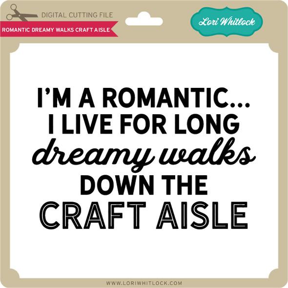 Romantic Dreamy Walks Craft Aisle