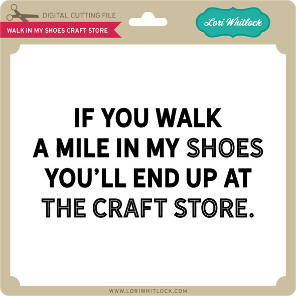 Walk In My Shoes Craft Store