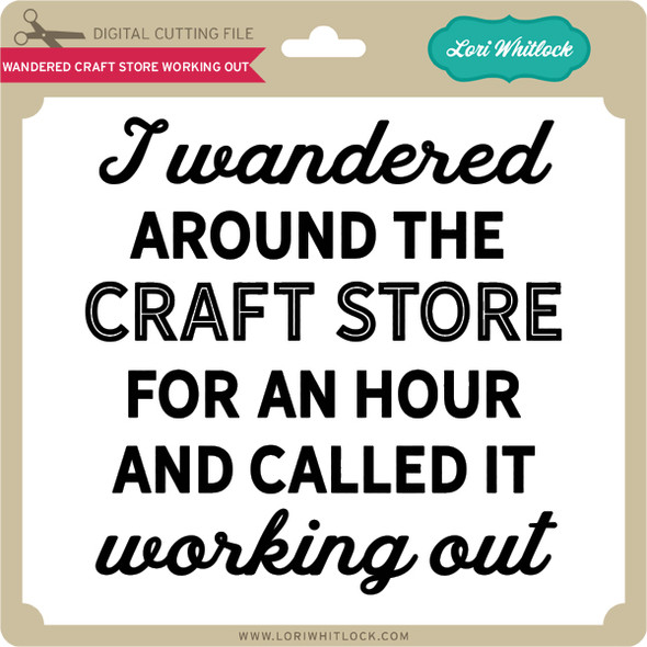 Wandered Craft Store Working Out
