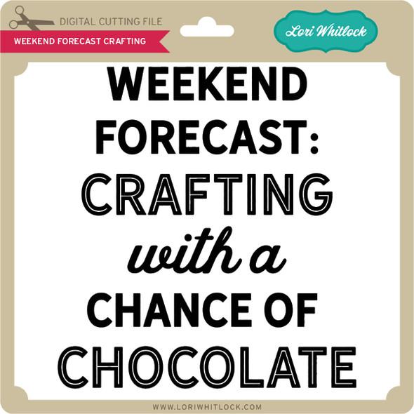 Weekend Forecast Crafting