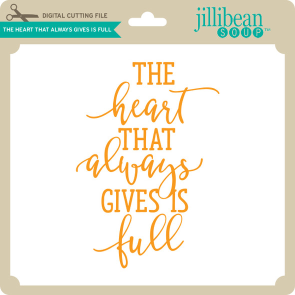 The Heart that Always Gives is Full