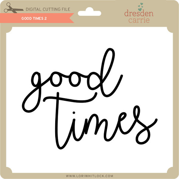 Good Times 2