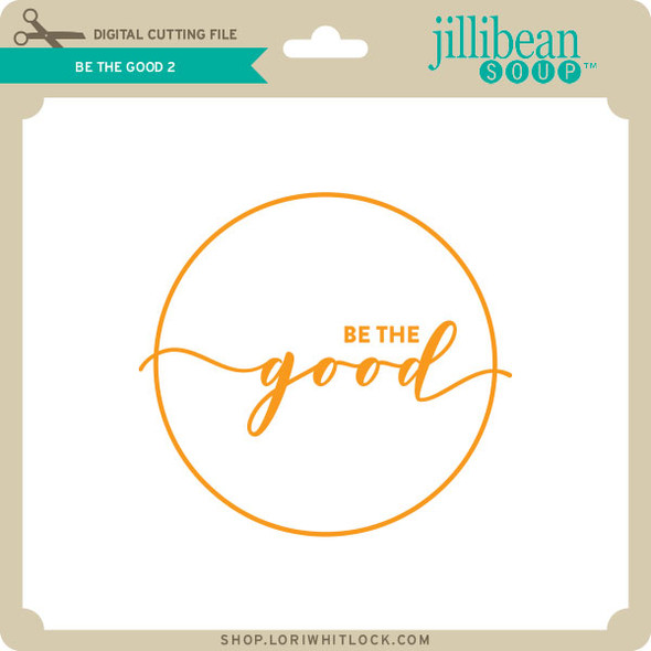 Be the Good 2