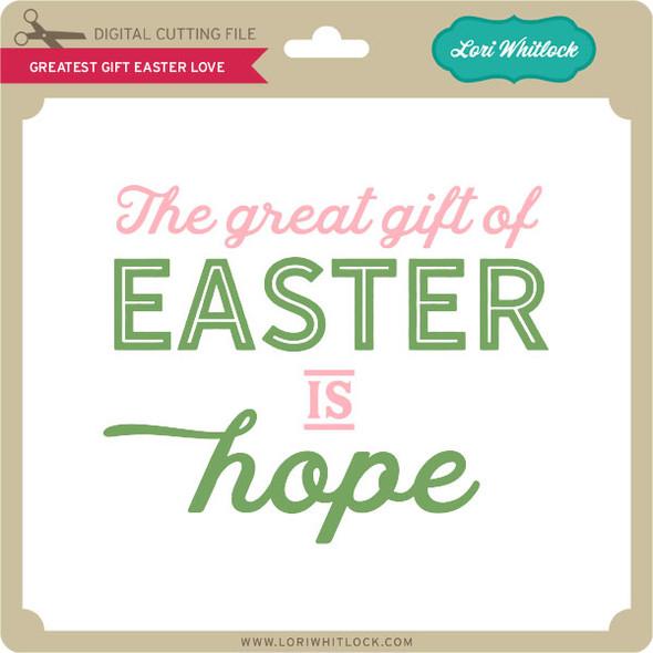 Greatest Gift Easter Love